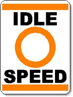 Idle Speed Sign.  18 inches wide x 24 inches tall.  Aluminum.