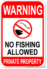 Warning No Fishing Allowed Private Property - 12x18 Marine Sign