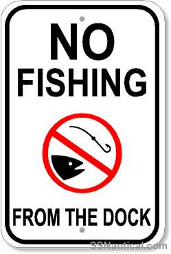 No Fishing From The Dock- 12x18 Marine Sign