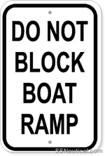 Do Not Block Boat Ramp - 12x18 Marine Sign