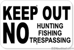Keep Out No Hunting Fishing Trespassing - 12x18 Marine Sign