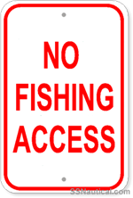 No Fishing Access - 12x18 Marine Sign