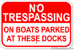 No Trespassing On Boats Parked At These Docks - 18x12 Marine Sign