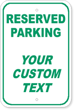 Reserved Parking + Your Custom Wording 12 x 18