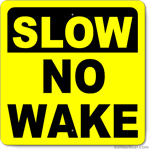 Slow No Wake - 30x30 Marine Sign