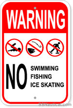Warning No Swimming, Fishing, Ice Skating - 12x18 Marine Sign